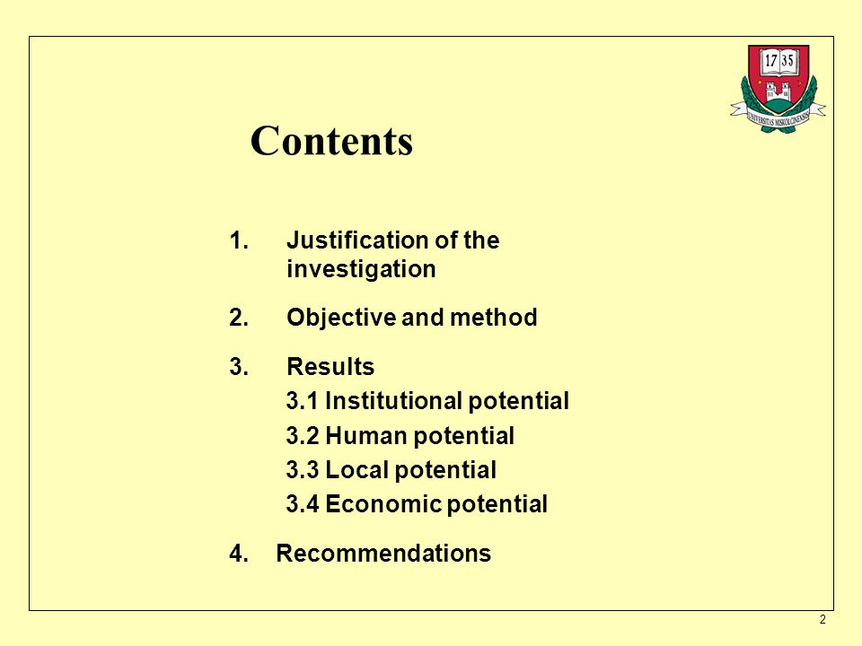 2 Contents 1.Justification of the investigation 2.Objective and method 3.Results 3.1 Institutional potential 3.2 Human potential 3.3 Local potential 3.4 Economic potential 4.