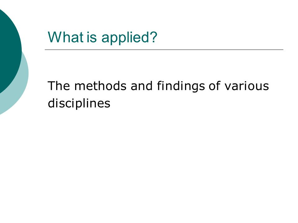 What is applied? The methods and findings of various disciplines