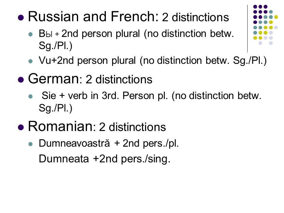 Russian and French: 2 distinctions B Ы + 2nd person plural (no distinction betw.