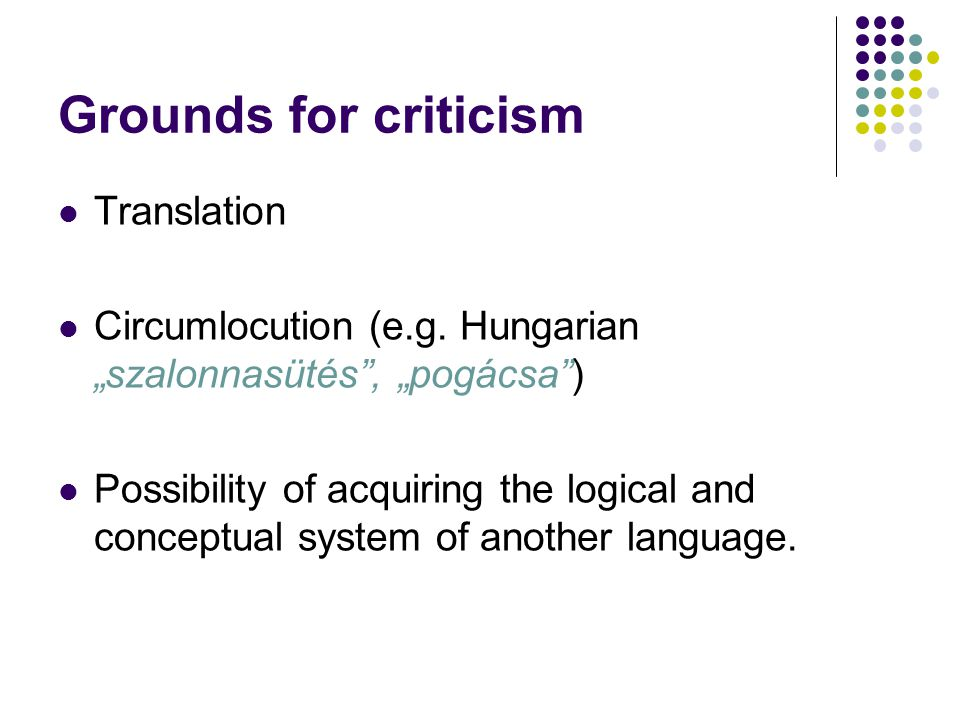 Grounds for criticism Translation Circumlocution (e.g.