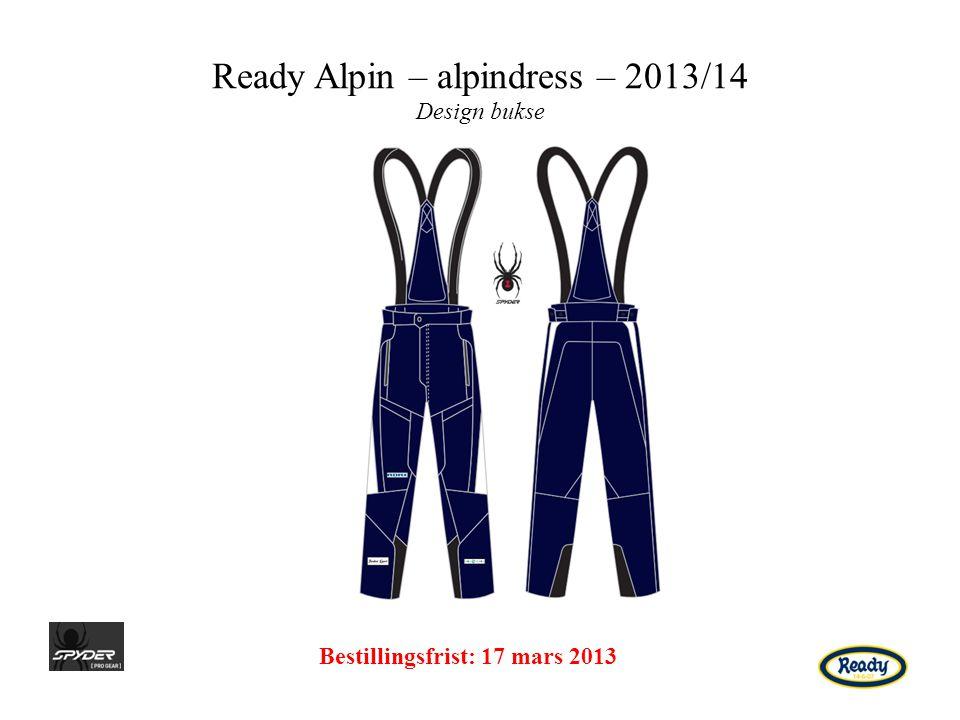Ready Alpin – alpindress – 2013/14 Design bukse Bestillingsfrist: 17 mars 2013