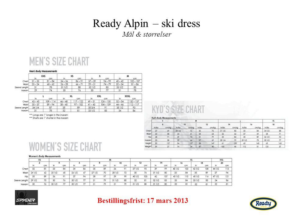 Ready Alpin – ski dress Mål & størrelser Bestillingsfrist: 17 mars 2013