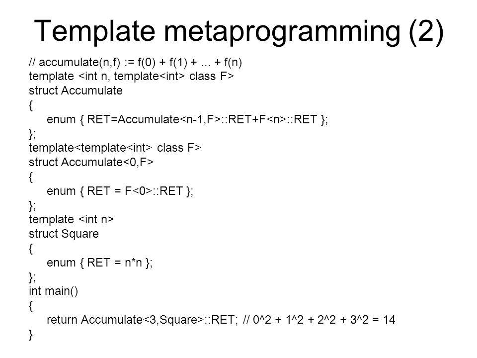 Template metaprogramming (2) // accumulate(n,f) := f(0) + f(1) +...