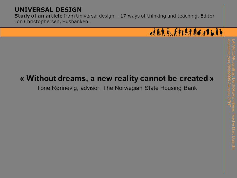 UNIVERSAL DESIGN Study of an article from Universal design – 17 ways of thinking and teaching, Editor Jon Christophersen, Husbanken.