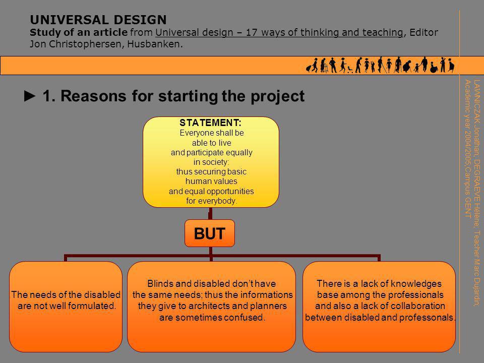 UNIVERSAL DESIGN Study of an article from Universal design – 17 ways of thinking and teaching, Editor Jon Christophersen, Husbanken. ► 1. Reasons for