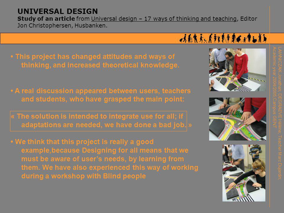 UNIVERSAL DESIGN Study of an article from Universal design – 17 ways of thinking and teaching, Editor Jon Christophersen, Husbanken. LAWNICZAK Jonatha