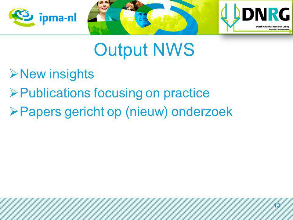 Output NWS  New insights  Publications focusing on practice  Papers gericht op (nieuw) onderzoek 13