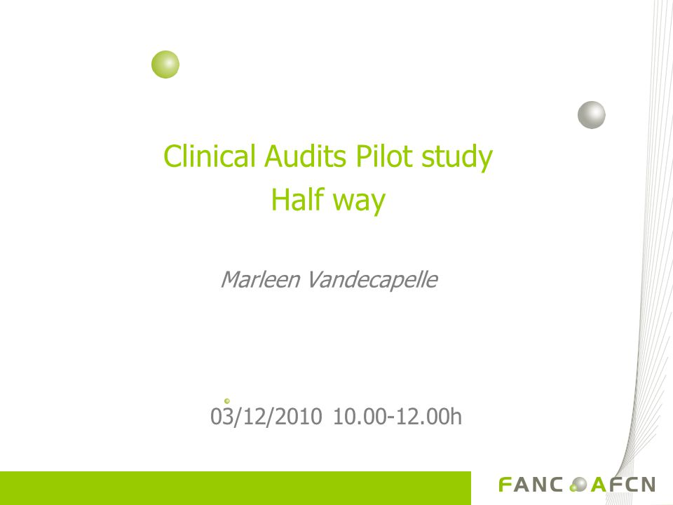 Clinical Audits Pilot study Half way Marleen Vandecapelle 03/12/2010 10.00-12.00h