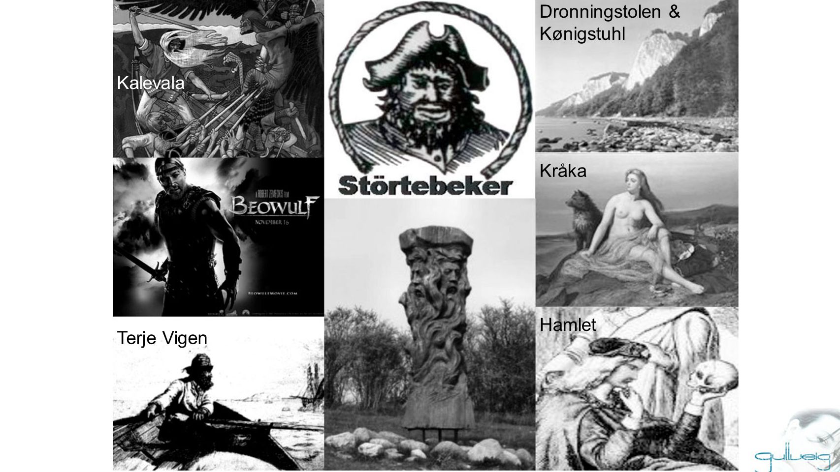 Hamlet Kråka Dronningstolen & Kønigstuhl Terje Vigen Kalevala