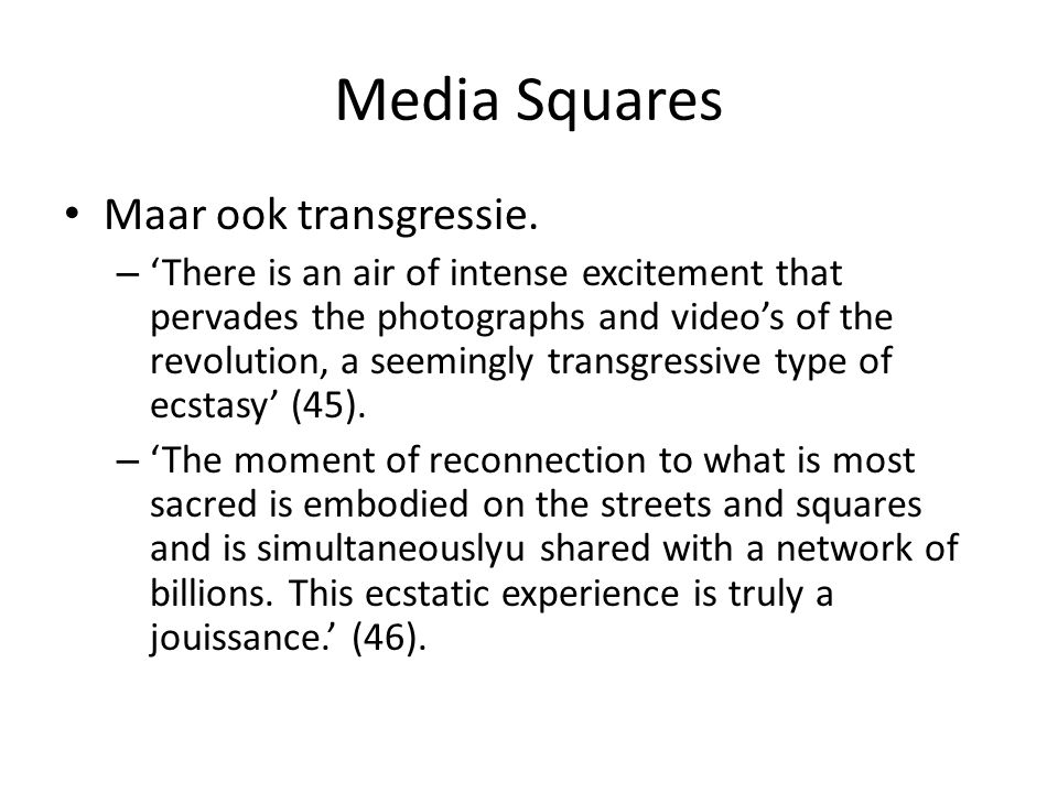 Media Squares Maar ook transgressie. – 'There is an air of intense excitement that pervades the photographs and video's of the revolution, a seemingly