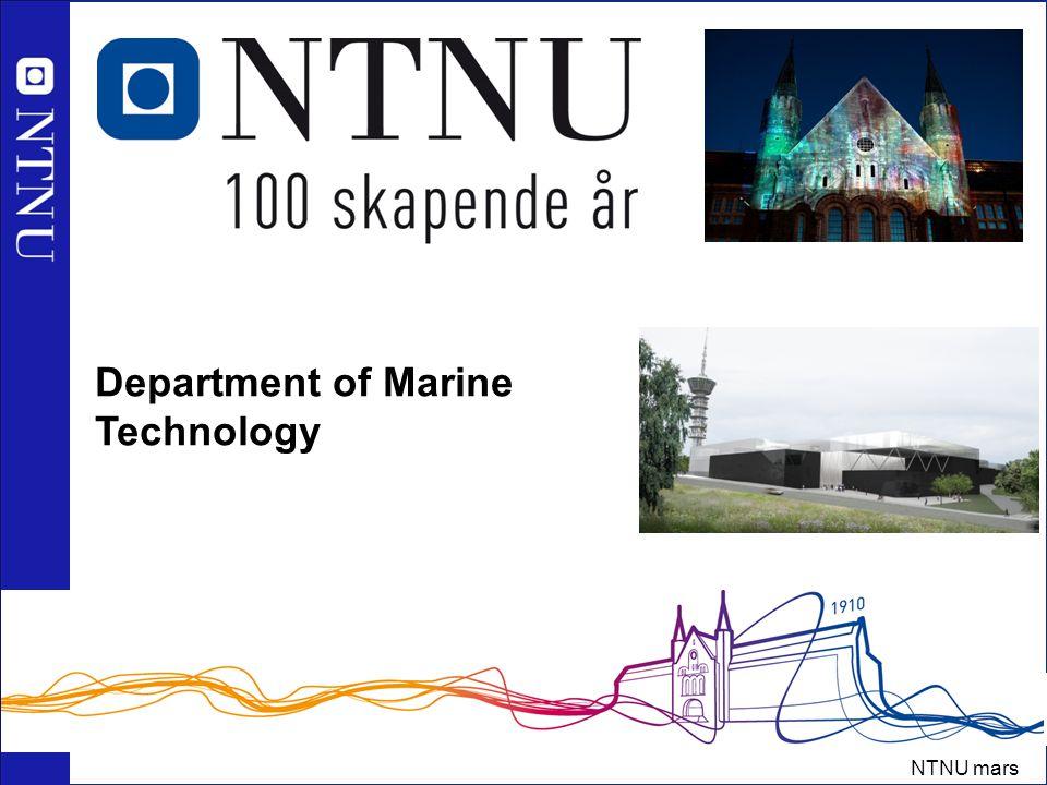 1 NTNU mars 2010 Norges teknisk-naturvitenskapelige universitet Department of Marine Technology