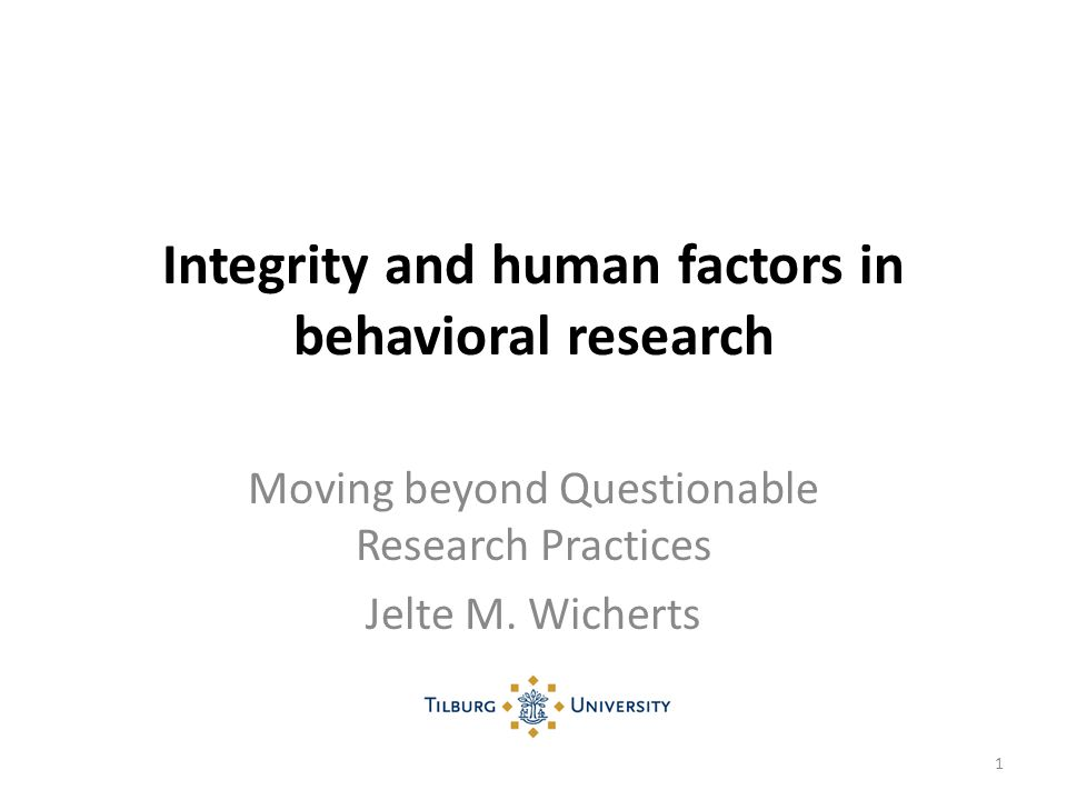 Integrity and human factors in behavioral research Moving beyond Questionable Research Practices Jelte M.