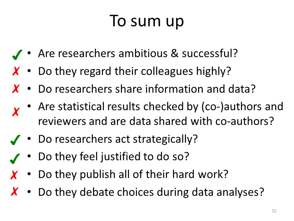 To sum up Are researchers ambitious & successful.Do they regard their colleagues highly.