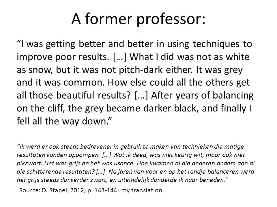 A former professor: I was getting better and better in using techniques to improve poor results.