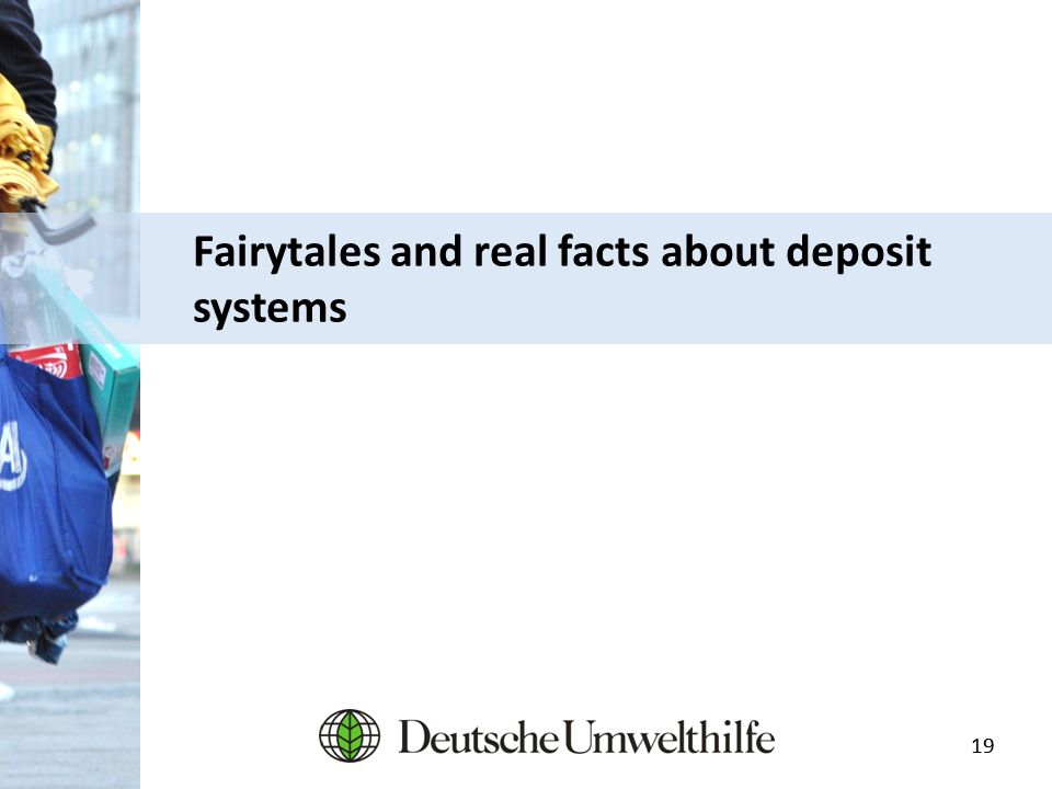 19 Fairytales and real facts about deposit systems