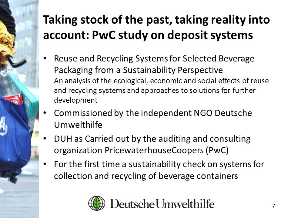 77 Taking stock of the past, taking reality into account: PwC study on deposit systems Reuse and Recycling Systems for Selected Beverage Packaging fro