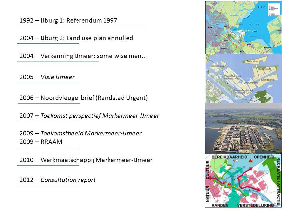 1992 – IJburg 1: Referendum 1997 2004 – Verkenning IJmeer: some wise men...