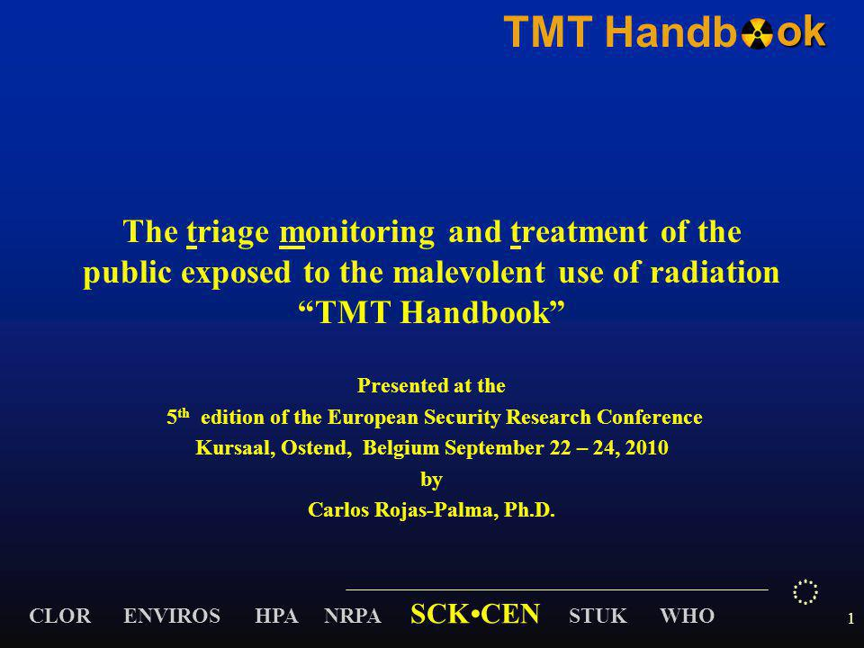 """CLOR ENVIROS HPA NRPA SCKCEN STUK WHO TMT Handbok 1 The triage monitoring and treatment of the public exposed to the malevolent use of radiation """"TMT"""