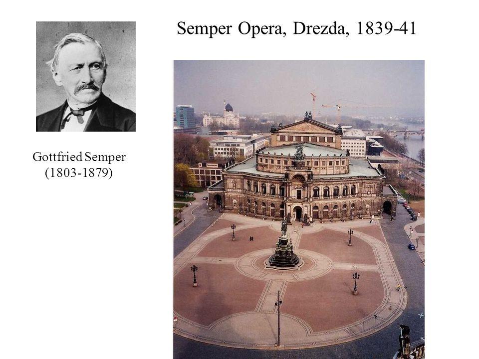 Gottfried Semper (1803-1879) Semper Opera, Drezda, 1839-41