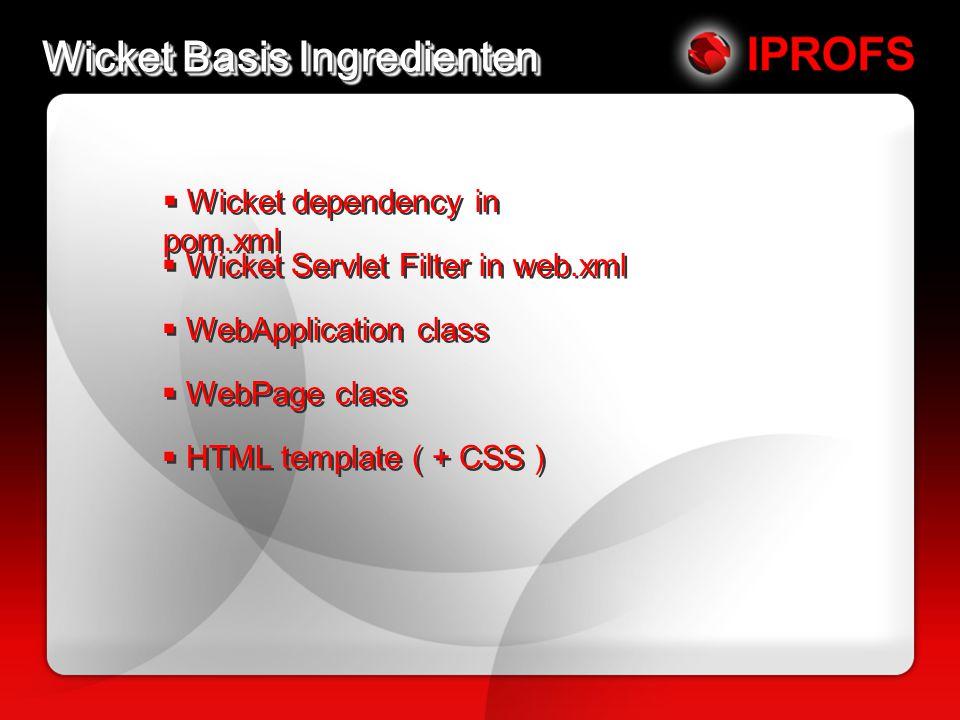  Wicket dependency in pom.xml  Wicket Servlet Filter in web.xml  WebApplication class  WebPage class  HTML template ( + CSS )