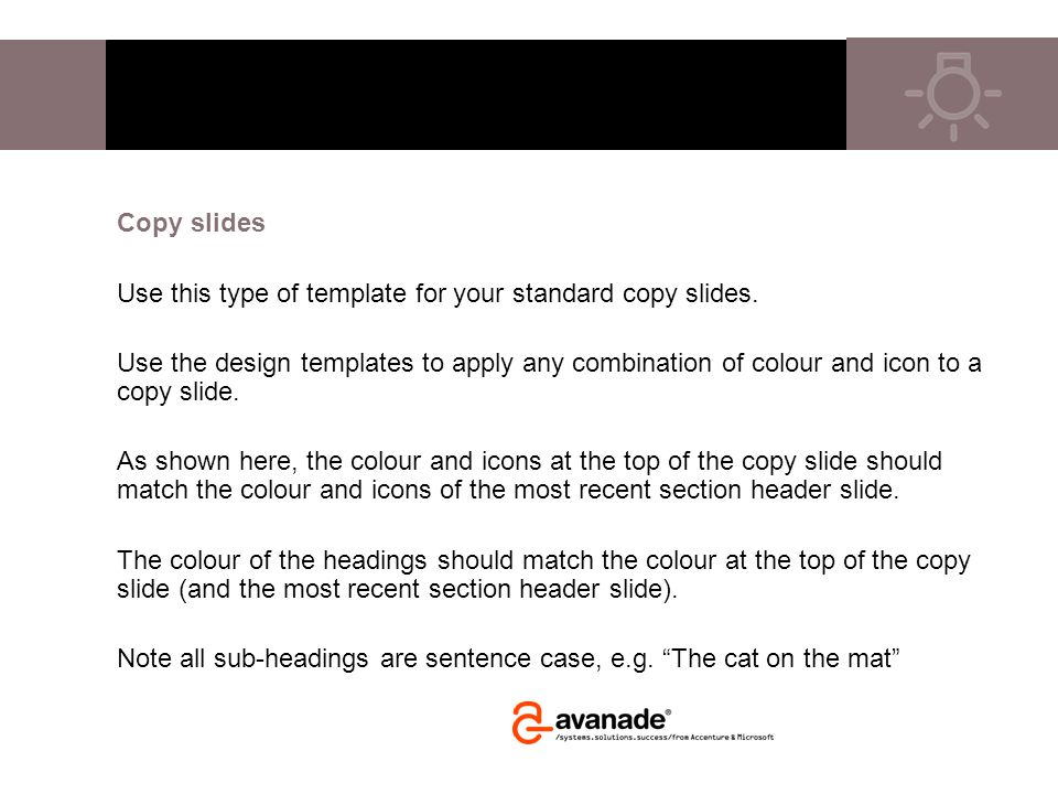 Copy slides Use this type of template for your standard copy slides.