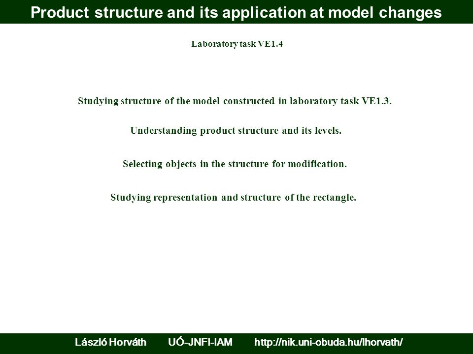 Product structure and its application at model changes Laboratory task VE1.4 Understanding product structure and its levels.