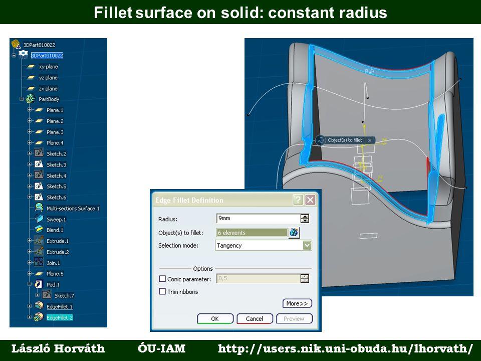 Fillet surface on solid: constant radius László Horváth ÓU-IAM http://users.nik.uni-obuda.hu/lhorvath/