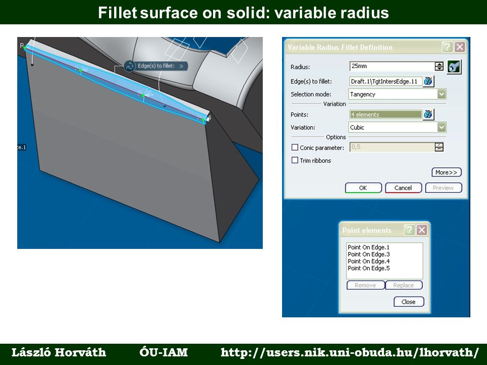 Fillet surface on solid: variable radius László Horváth ÓU-IAM http://users.nik.uni-obuda.hu/lhorvath/