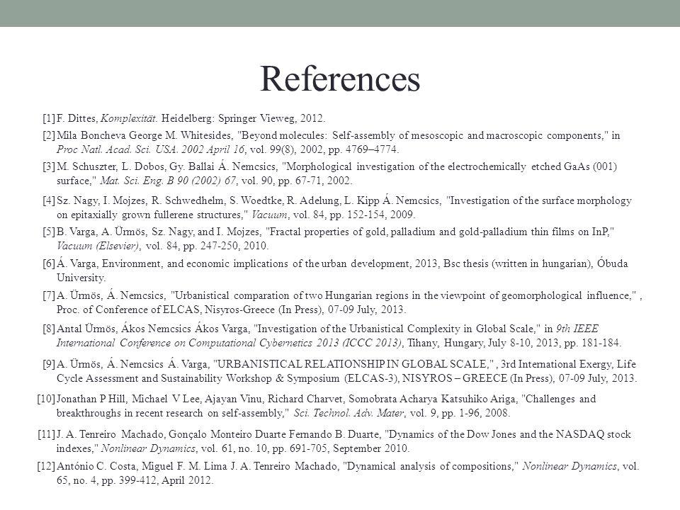 References [1]F. Dittes, Komplexität. Heidelberg: Springer Vieweg, 2012. [2]Mila Boncheva George M. Whitesides,
