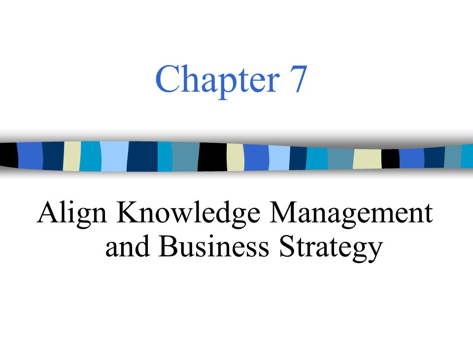 Knowledge Management2 Strategic Visioning Creativity without strategy is called art.