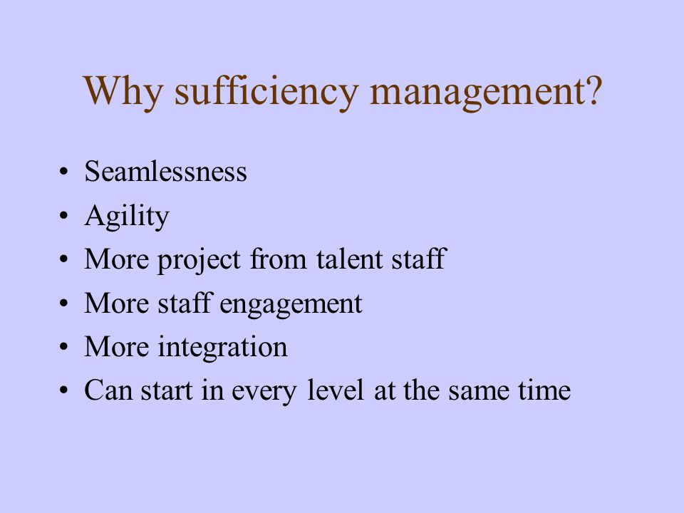 Why sufficiency management.