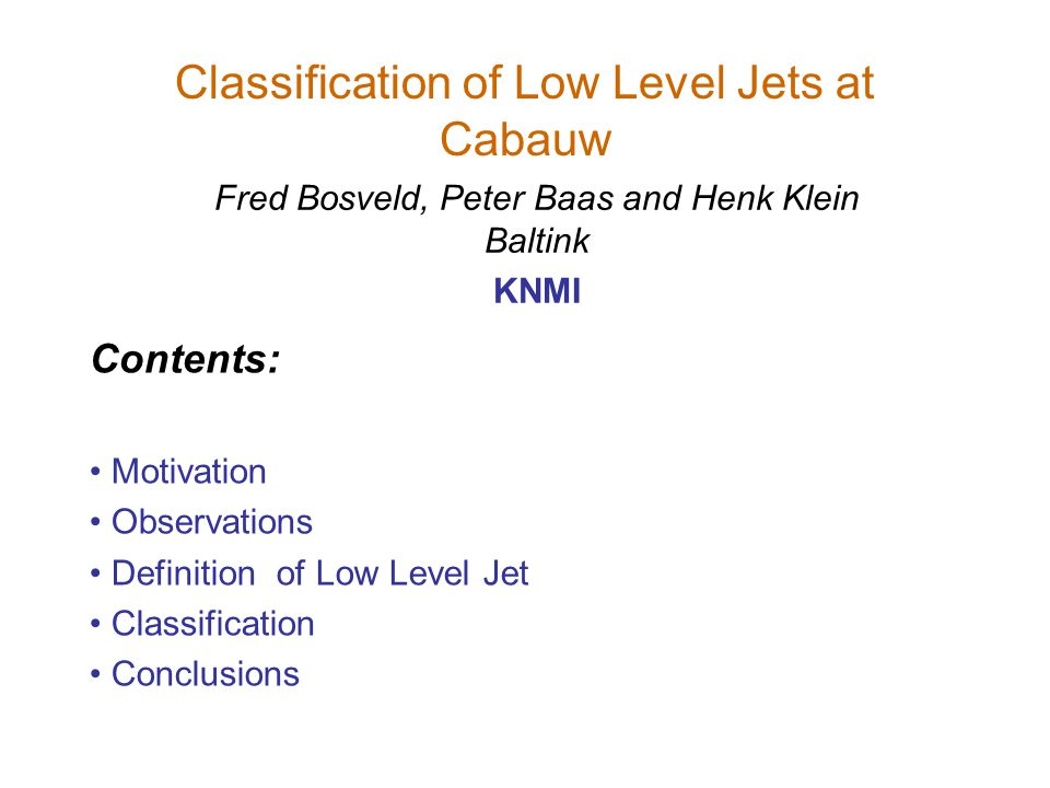 Conclusions General Generate statistics from observations for model evaluation Find relevant parameter classes –Time –Radiative cooling and surface pressure gradient Low level jets occurs at significant number of nights Typical heights from 100 m at low to over 300 m at high geowinds.