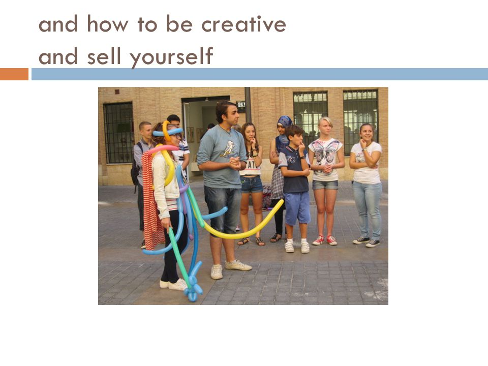 and how to be creative and sell yourself