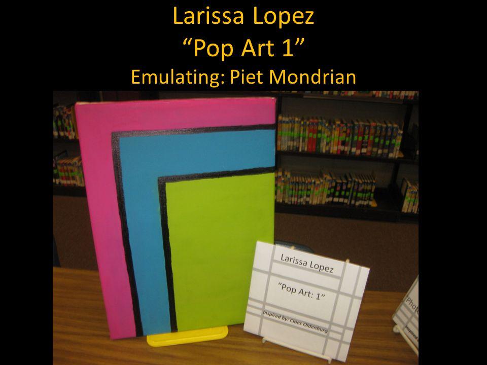 Larissa Lopez Pop Art 1 Emulating: Piet Mondrian
