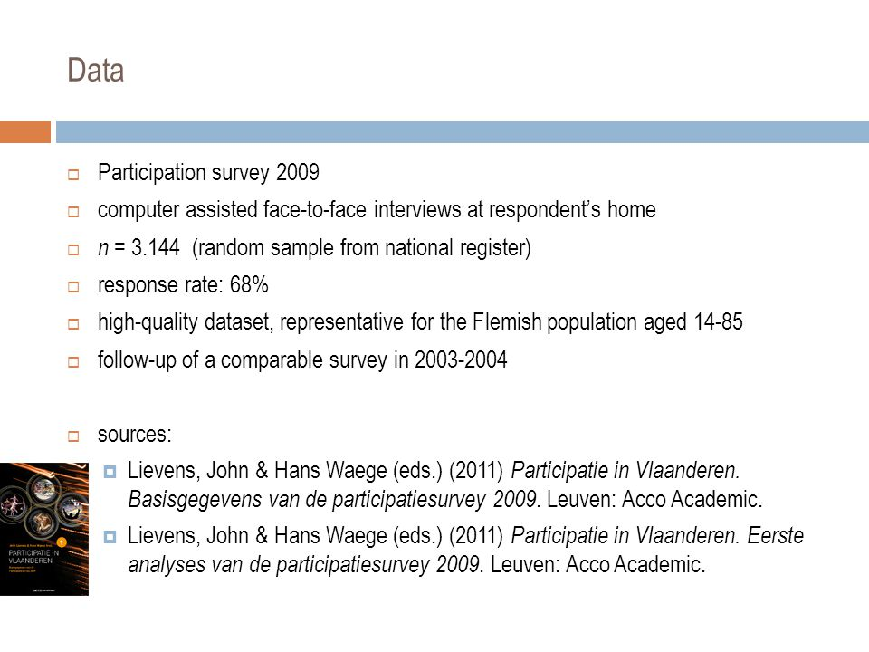 Data  Participation survey 2009  computer assisted face-to-face interviews at respondent's home  n = 3.144 (random sample from national register) 