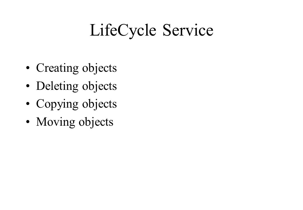 Creating objects Deleting objects Copying objects Moving objects