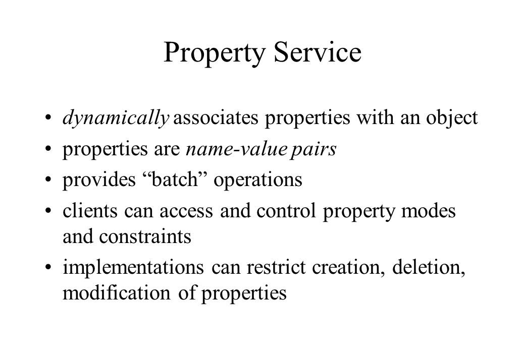 """dynamically associates properties with an object properties are name-value pairs provides """"batch"""" operations clients can access and control property m"""