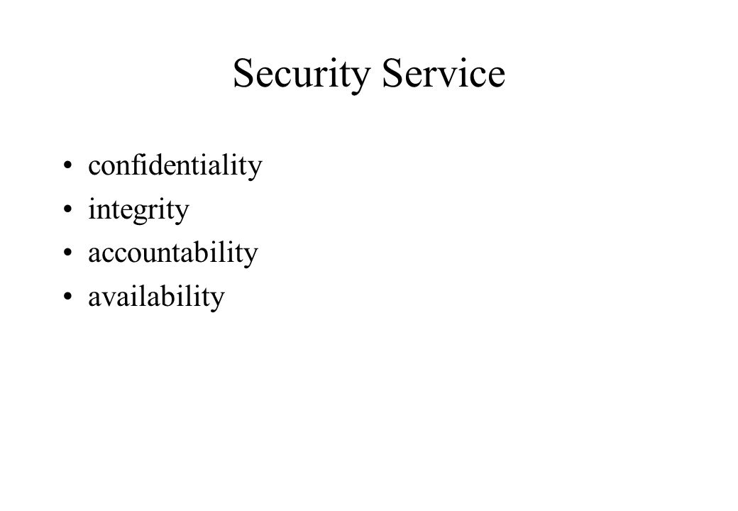 Security Service confidentiality integrity accountability availability