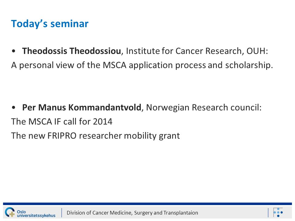 Today's seminar Theodossis Theodossiou, Institute for Cancer Research, OUH: A personal view of the MSCA application process and scholarship.