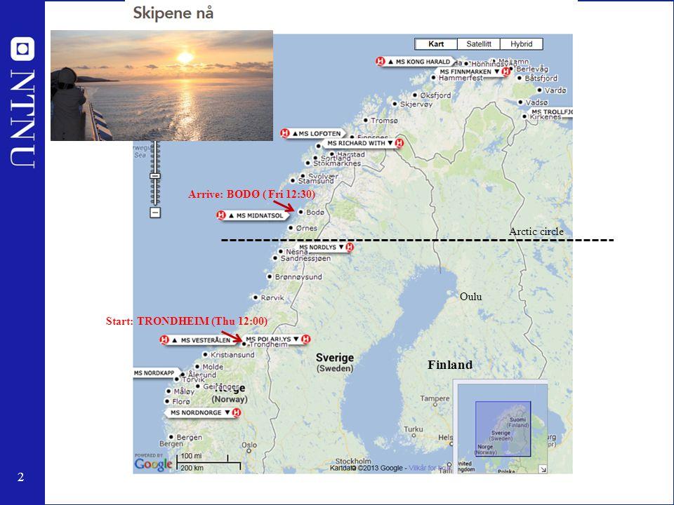 2 Oulu Start: TRONDHEIM (Thu 12:00) Arrive: BODØ (Fri 12:30) Arctic circle Oulu Finland