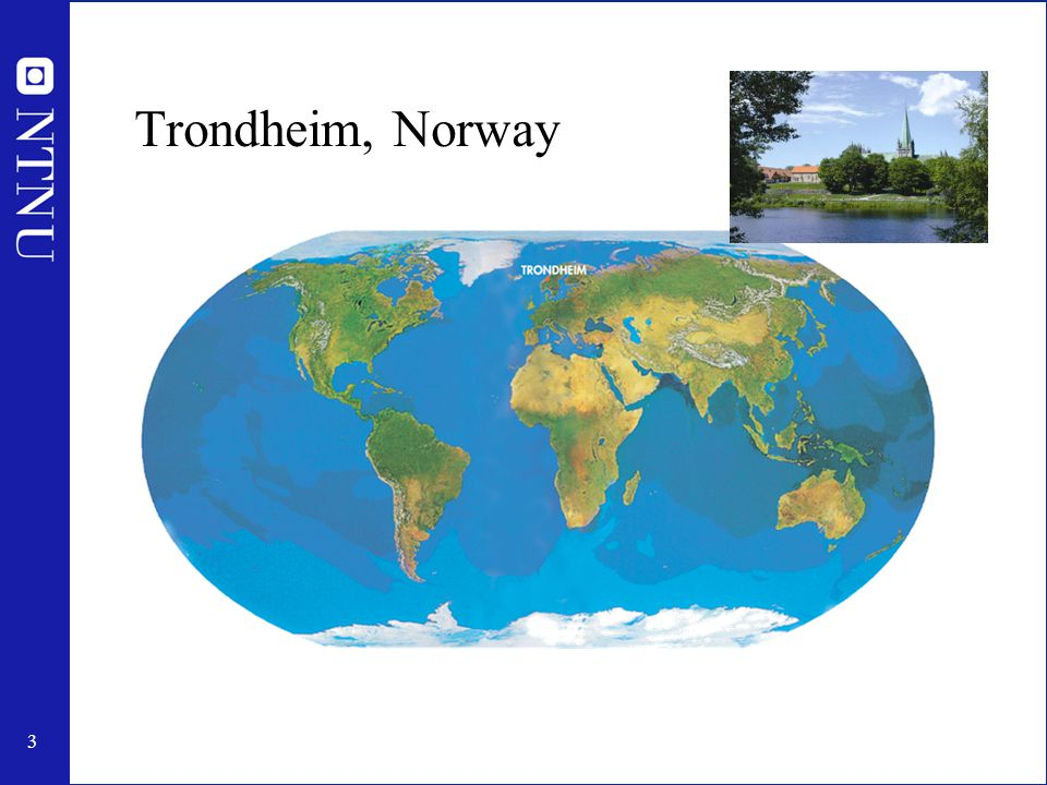 4 Trondheim Oslo UK NORWAY DENMARK GERMANY North Sea SWEDEN Arctic circle