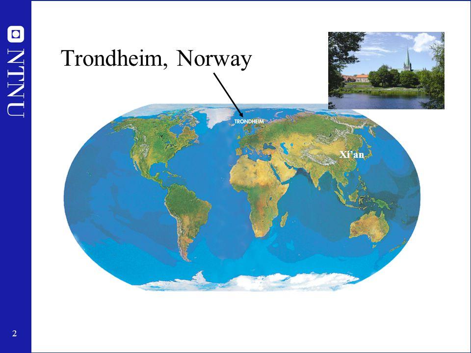 2 Trondheim, Norway Xi'an