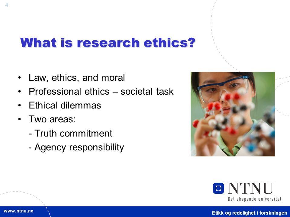 4 What is research ethics.