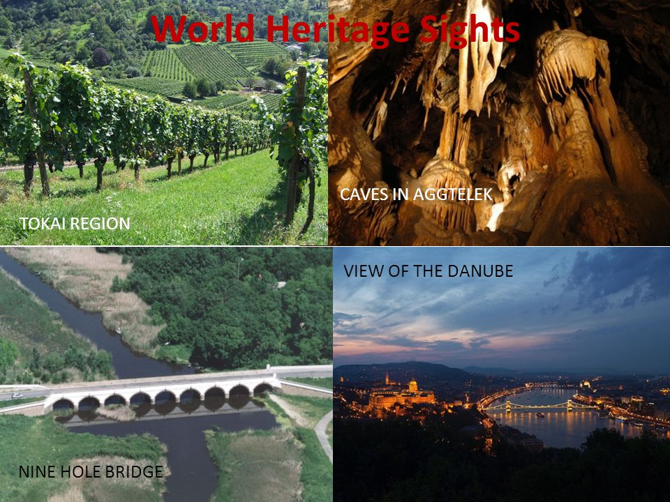 World Heritage Sights TOKAI REGION CAVES IN AGGTELEK NINE HOLE BRIDGE VIEW OF THE DANUBE