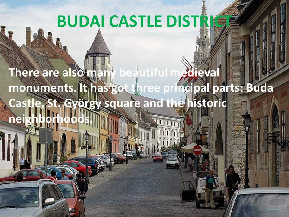 BUDAI CASTLE DISTRICT There are also many beautiful medieval monuments.