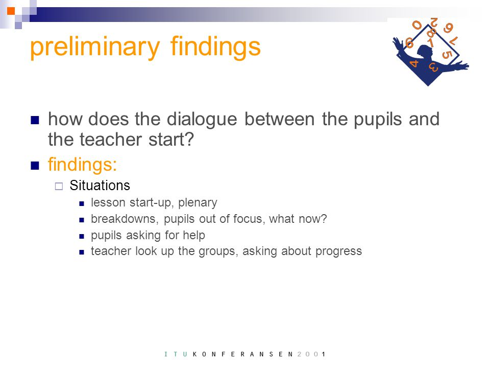preliminary findings how does the dialogue between the pupils and the teacher start.