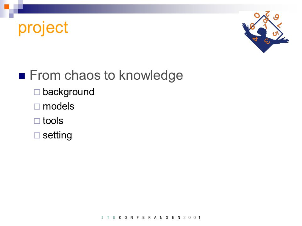 project From chaos to knowledge  background  models  tools  setting