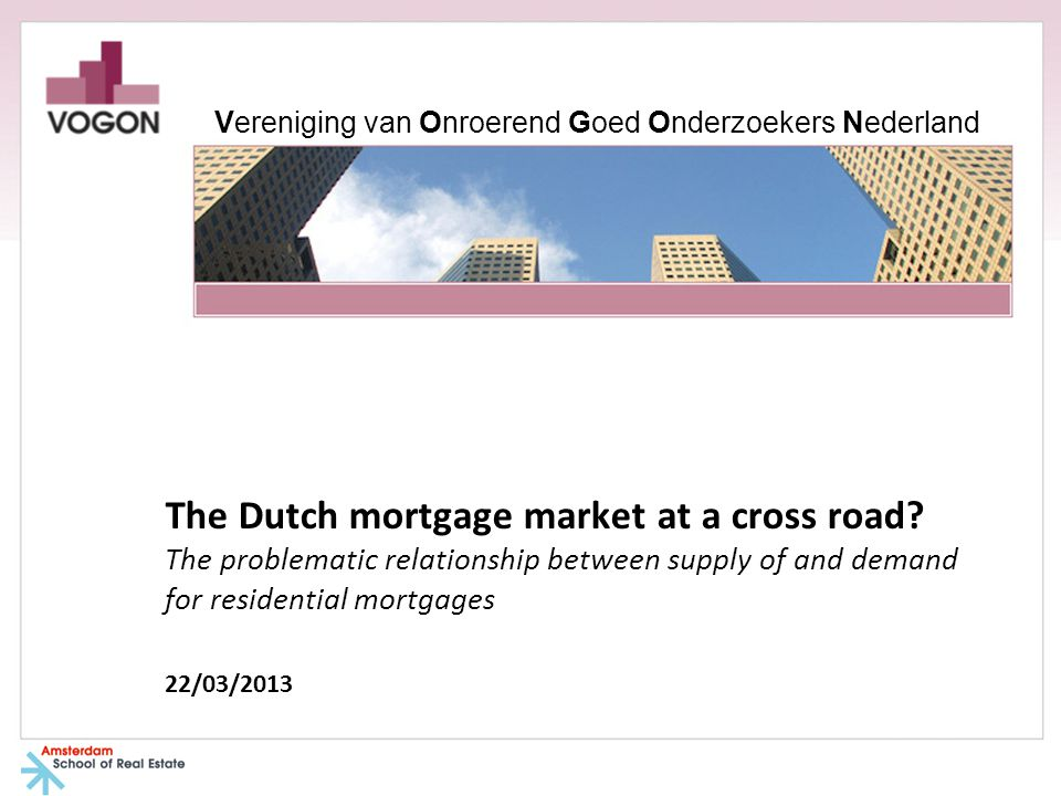 The Dutch mortgage market at a cross road.