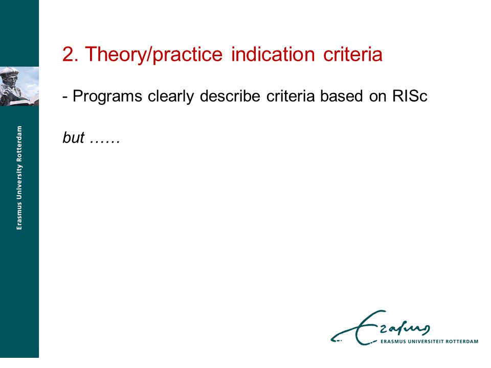 2. Theory/practice indication criteria - Programs clearly describe criteria based on RISc but ……