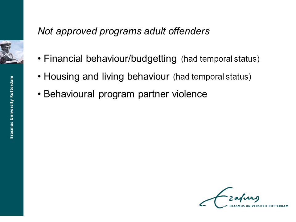 Not approved programs adult offenders Financial behaviour/budgetting (had temporal status) Housing and living behaviour (had temporal status) Behaviou